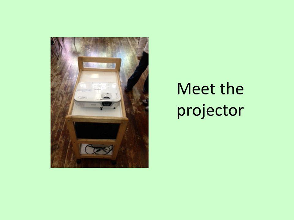Meet the projector