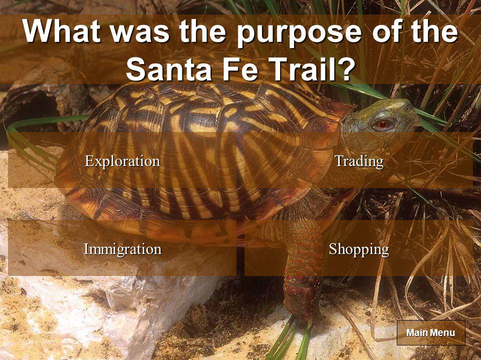 Main Menu Main Menu Who established the Santa Fe trail.