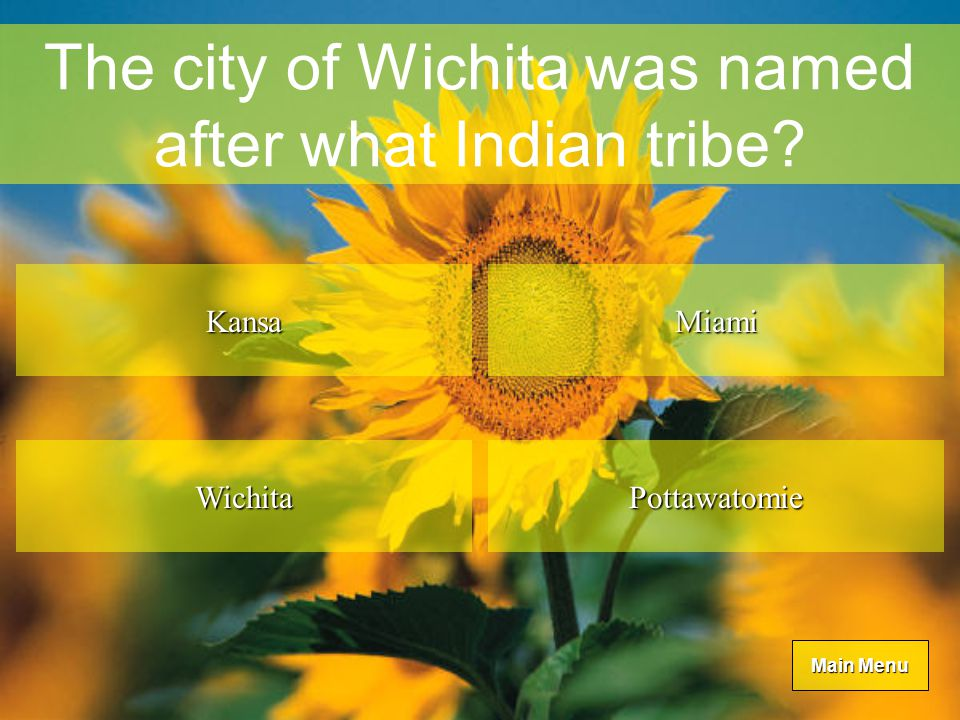 Main Menu Main Menu The city of Wichita was named after what Indian tribe.