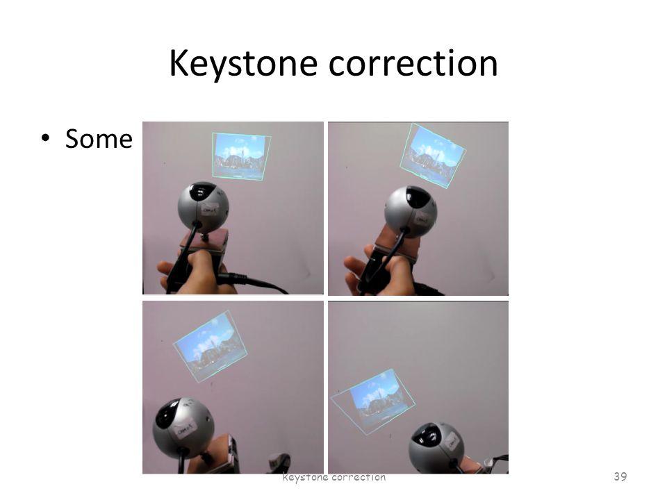 Keystone correction Some real correction results keystone correction 39