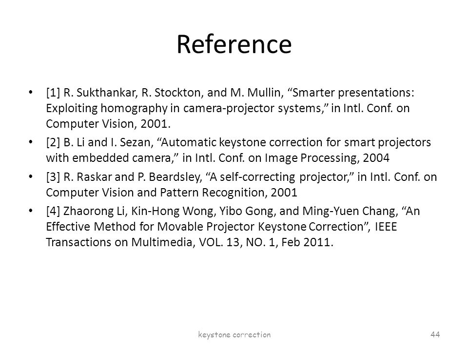 """Reference [1] R. Sukthankar, R. Stockton, and M. Mullin, """"Smarter presentations: Exploiting homography in camera-projector systems,"""" in Intl. Conf. on"""