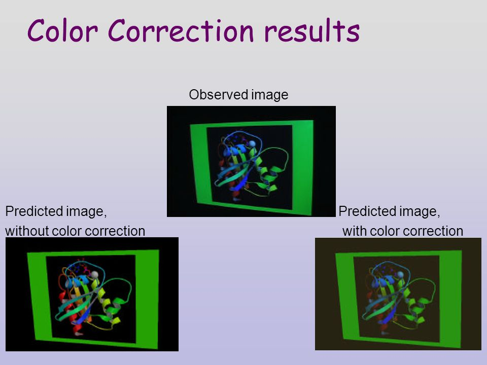 Color Correction results Observed image Predicted image, without color correction with color correction