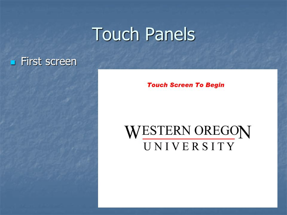 Touch Panels First screen First screen