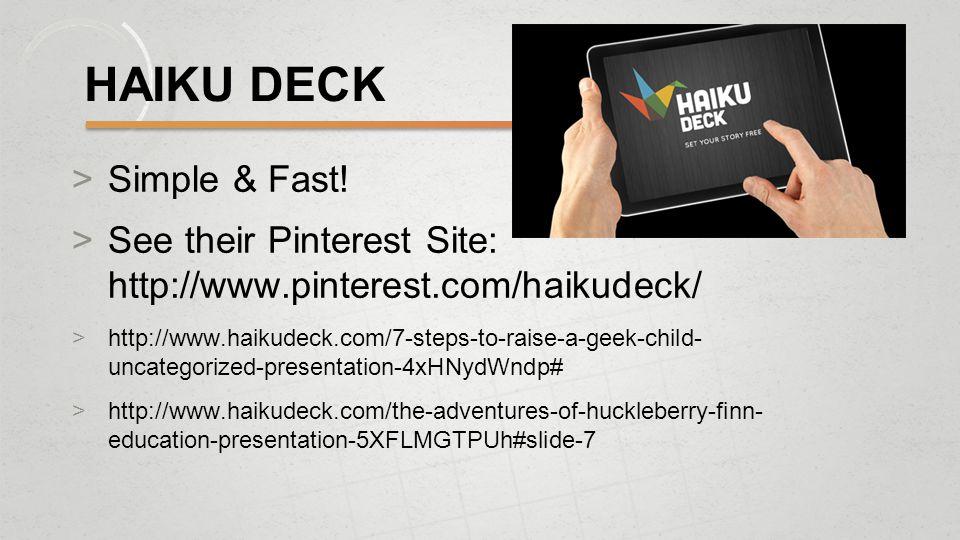 HAIKU DECK  Simple & Fast.