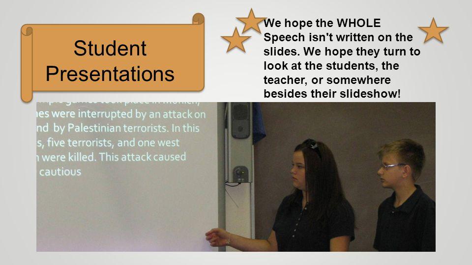We hope the WHOLE Speech isn t written on the slides.