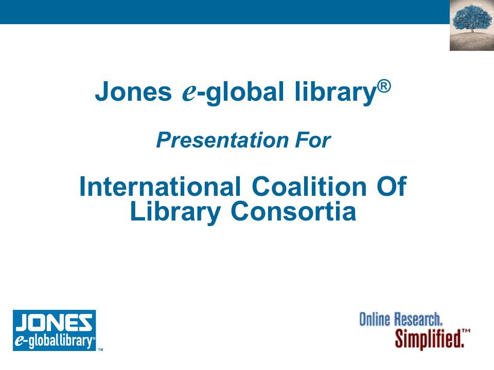 Jones Knowledge ™ A pioneer in the application of communication technologies in the service of global education Jones International University Jones e-global library Jones e-education Knowledge Store