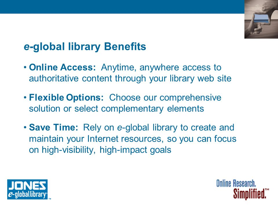 e-global library Distribution Model Institutional Sales: Academic, secondary schools, public libraries and corporations Annual Subscription: License fees vary by customer type, size and service options Discounts: Available through consortia agreements