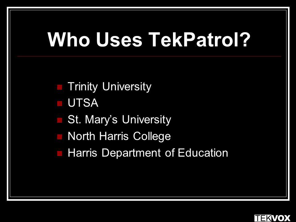 Who Uses TekPatrol.Trinity University UTSA St.
