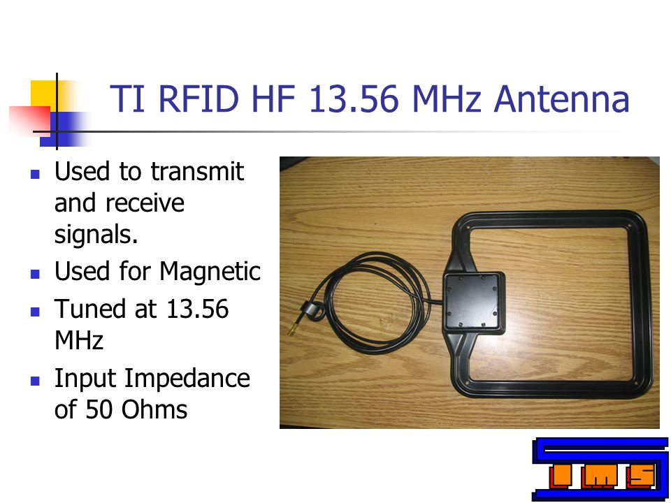 TI RFID HF 13.56 MHz Antenna Used to transmit and receive signals.