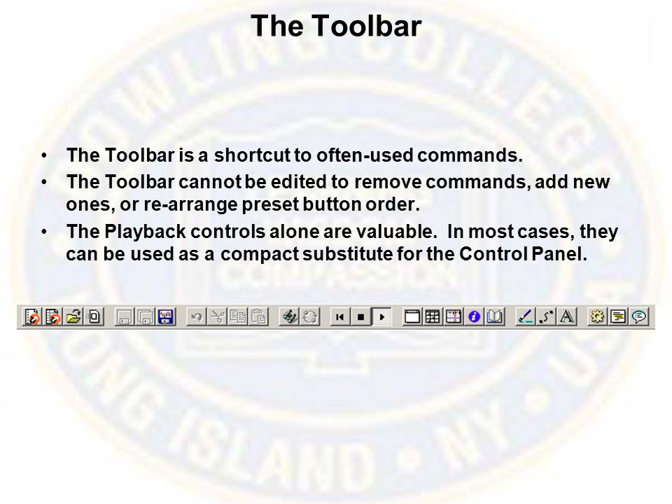 The Toolbar The Toolbar is a shortcut to often-used commands.