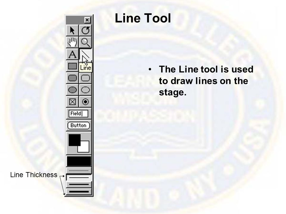 Line Tool The Line tool is used to draw lines on the stage. Line Thickness