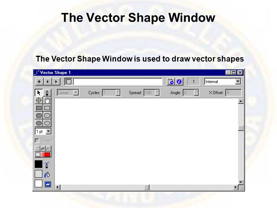 The Vector Shape Window The Vector Shape Window is used to draw vector shapes