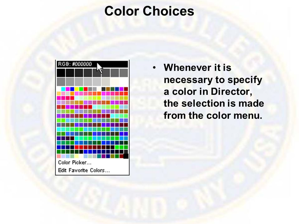 Color Choices Whenever it is necessary to specify a color in Director, the selection is made from the color menu.