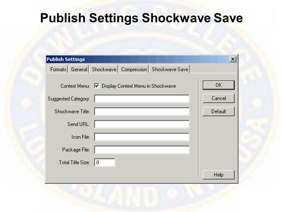 Publish Settings Shockwave Save