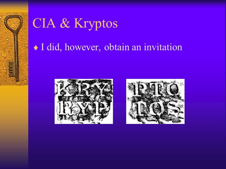 CIA & Kryptos  I did, however, obtain an invitation
