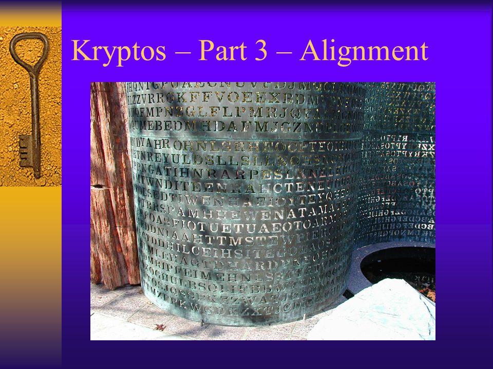 Kryptos – Part 3 – Alignment