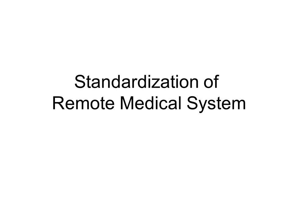 Standardization of Remote Medical System
