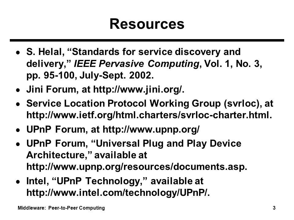 Middleware: Peer-to-Peer Computing 3 Resources ● S.