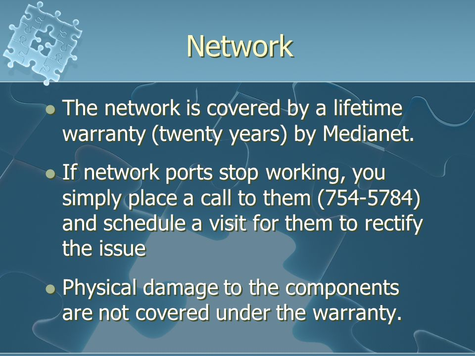 Network The network is covered by a lifetime warranty (twenty years) by Medianet.