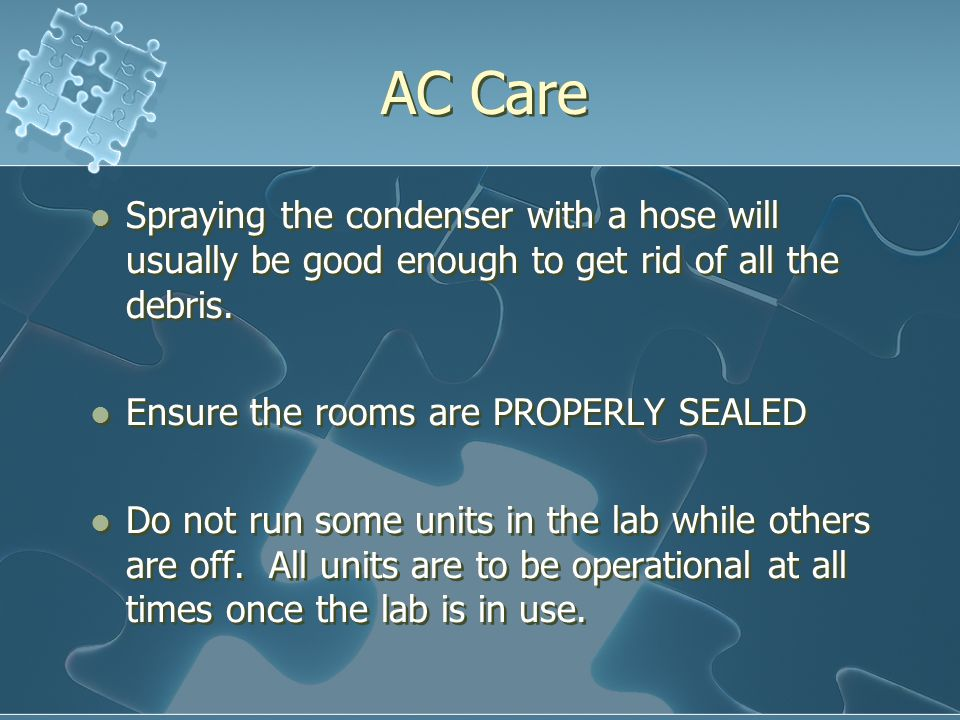 AC Care Spraying the condenser with a hose will usually be good enough to get rid of all the debris.