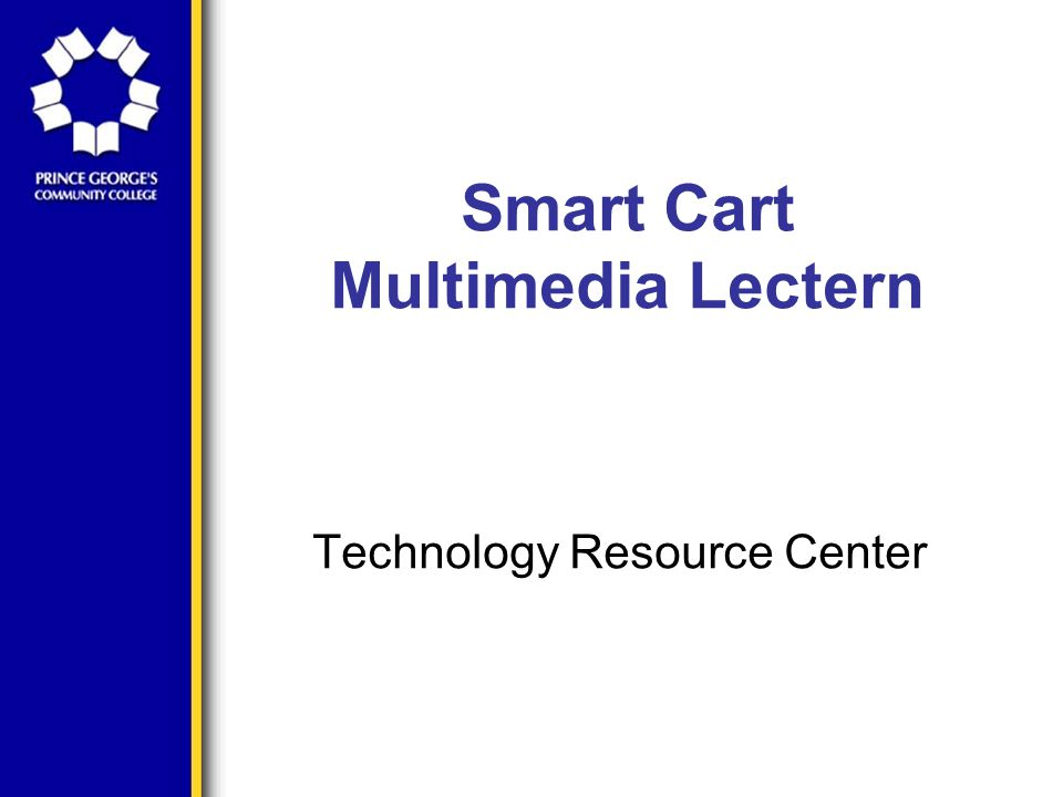 Smart Cart Multimedia Lectern Connecting a Laptop On the top of the SMART Cart you will see several connections.