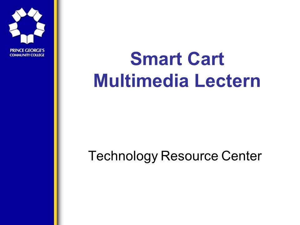 Smart Cart Multimedia Lectern Technology Resource Center