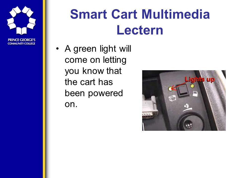 Smart Cart Multimedia Lectern Troubleshooting If the icon does not appear on the taskbar then it will be on the desktop.