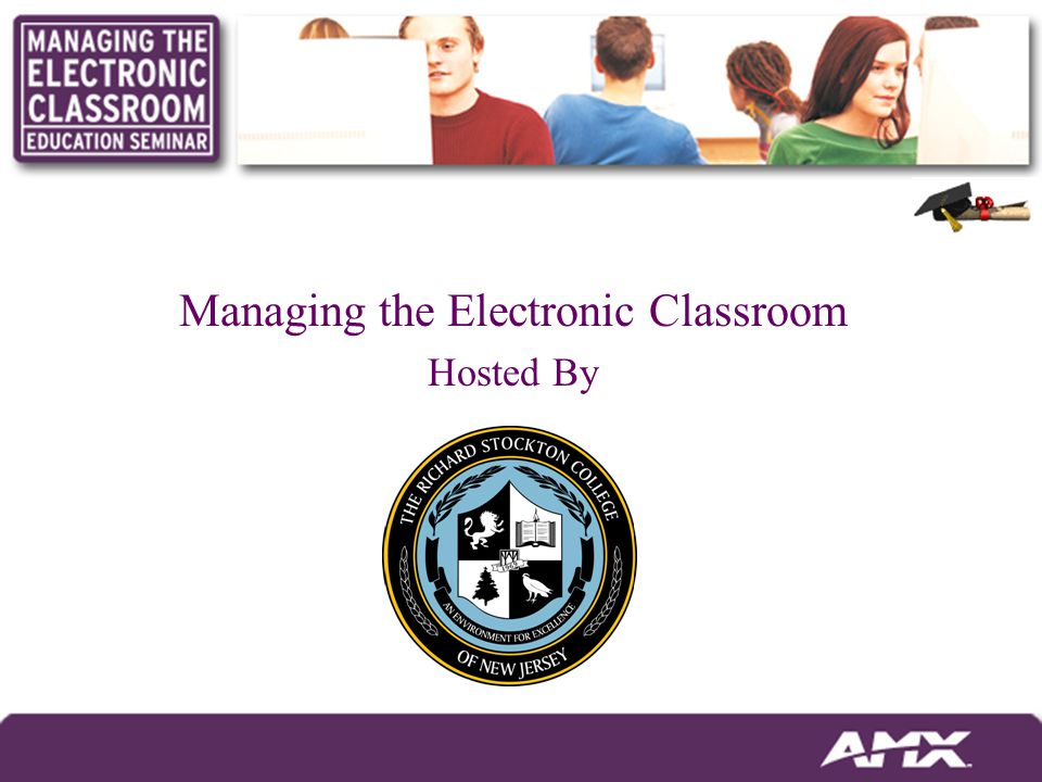 Managing the Electronic Classroom Hosted By