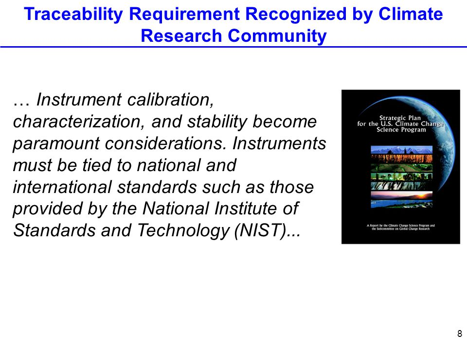 8 … Instrument calibration, characterization, and stability become paramount considerations.