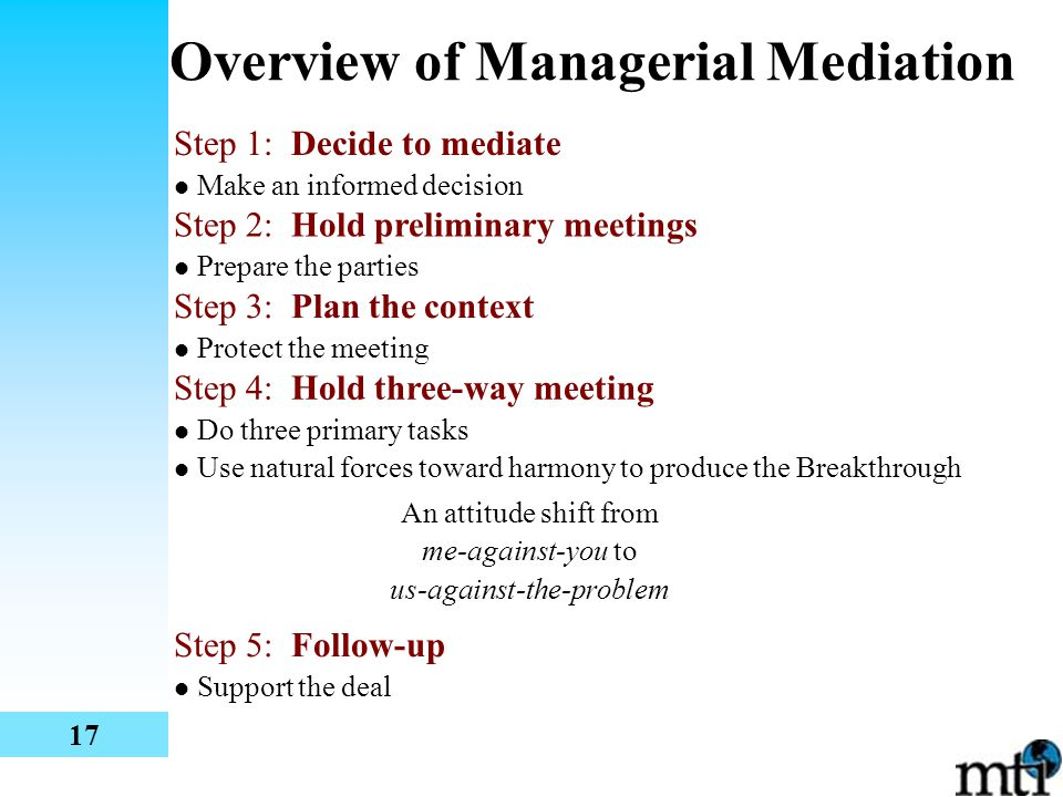 When To Use Managerial Mediation Key concepts 1) Interdependency 2) Number of parties 3) Parties represent others? 4) Representative authority 5) Urge