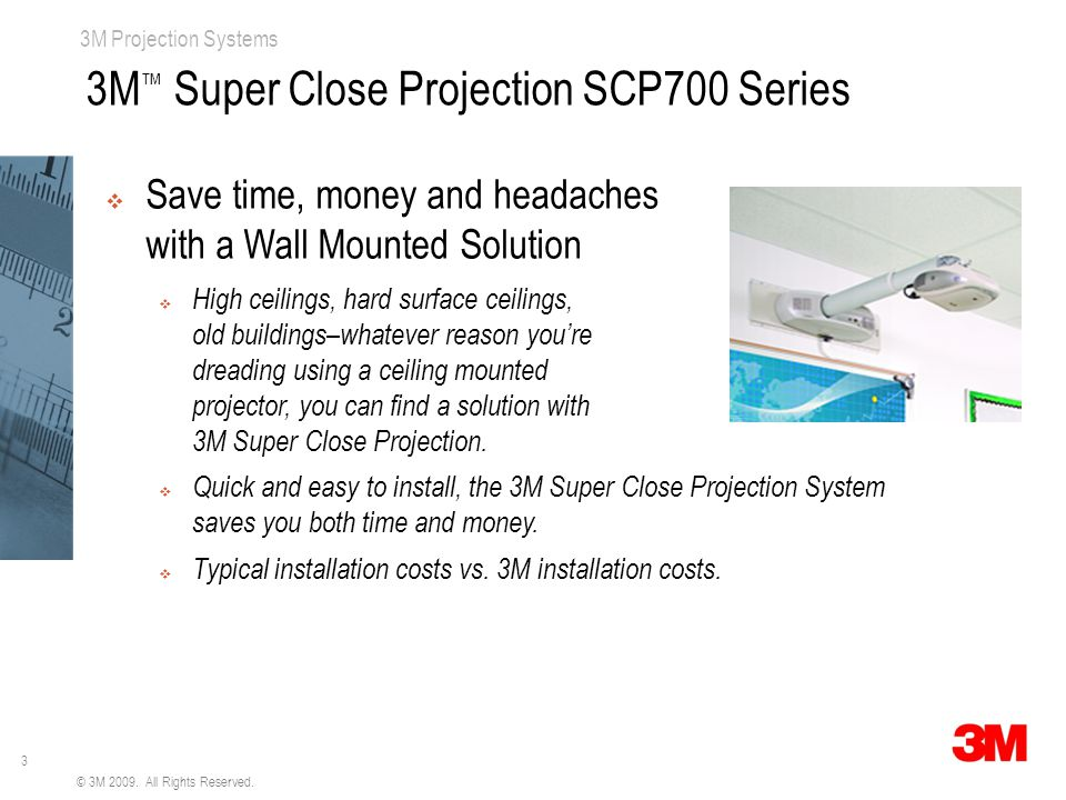 3 3M Projection Systems © 3M 2009. All Rights Reserved.