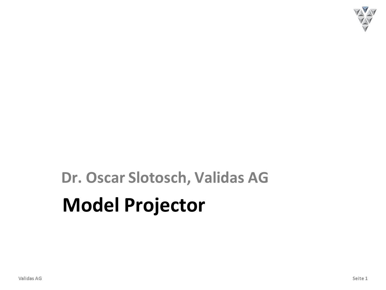 Seite 1Validas AG Model Projector Dr. Oscar Slotosch, Validas AG