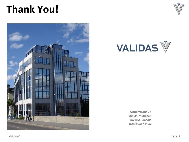 Seite 24Validas AG Arnulfstraße 27 80335 München www.validas.de info@validas.de Thank You!