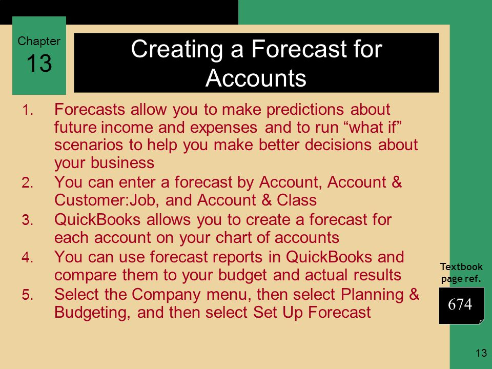 Chapter 13 Textbook page ref. 13 Creating a Forecast for Accounts 1.