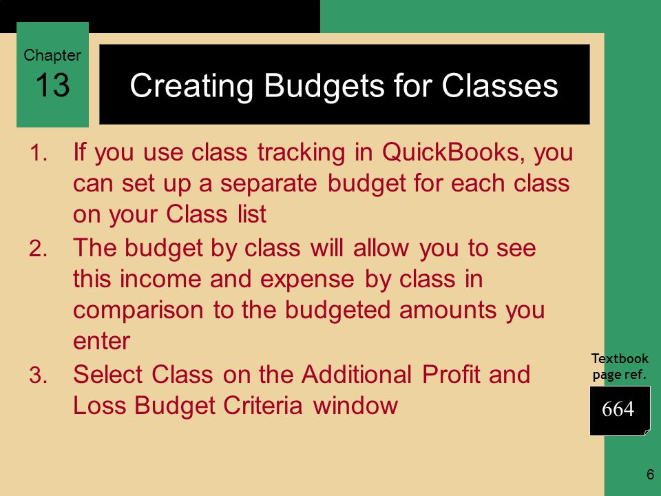 Chapter 13 Textbook page ref. 6 Creating Budgets for Classes 1.