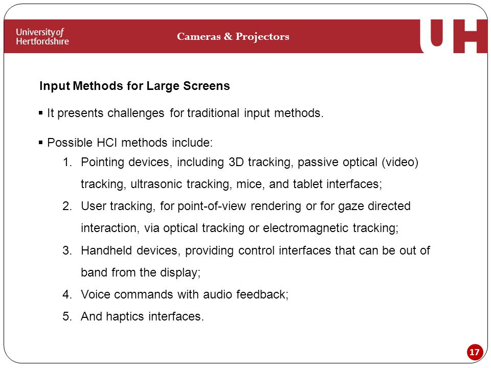 17 Input Methods for Large Screens Cameras & Projectors  It presents challenges for traditional input methods.
