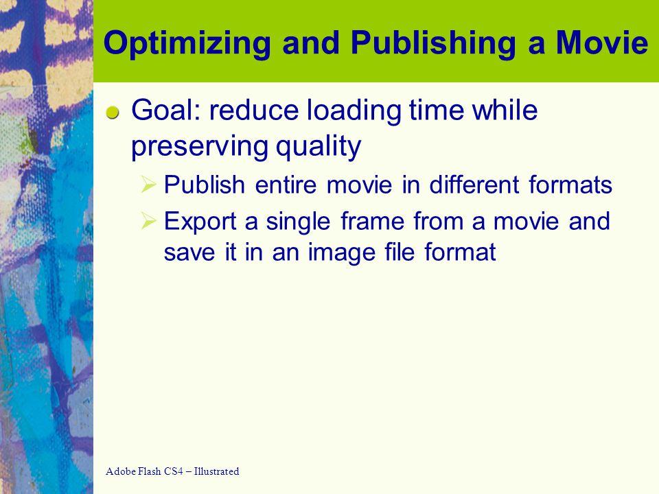 Adobe Flash CS4 – Illustrated Adjusting the Settings Viewing publish settings on the HTML tab