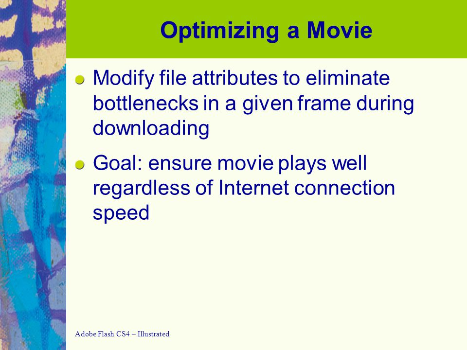 Adobe Flash CS4 – Illustrated Publishing a Movie for the Web Viewing published files (Win)