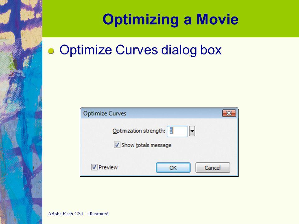 Adobe Flash CS4 – Illustrated Optimizing a Movie Viewing shape optimization results