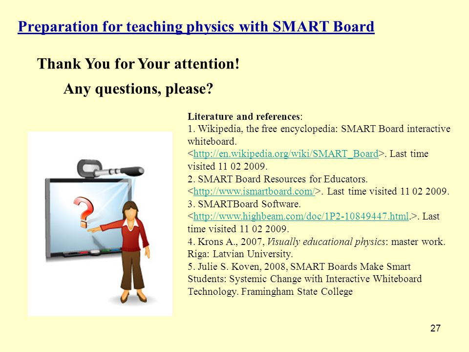 27 Preparation for teaching physics with SMART Board Thank You for Your attention.