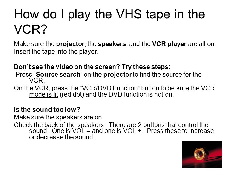 How do I play the VHS tape in the VCR.
