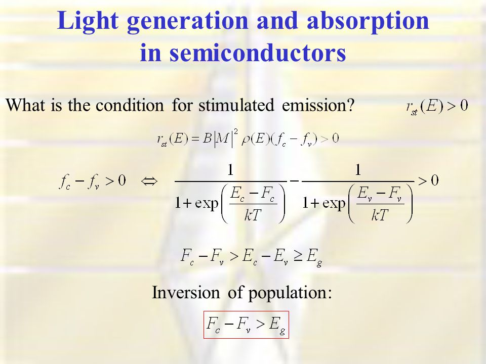Light generation and absorption in semiconductors What is the condition for stimulated emission.