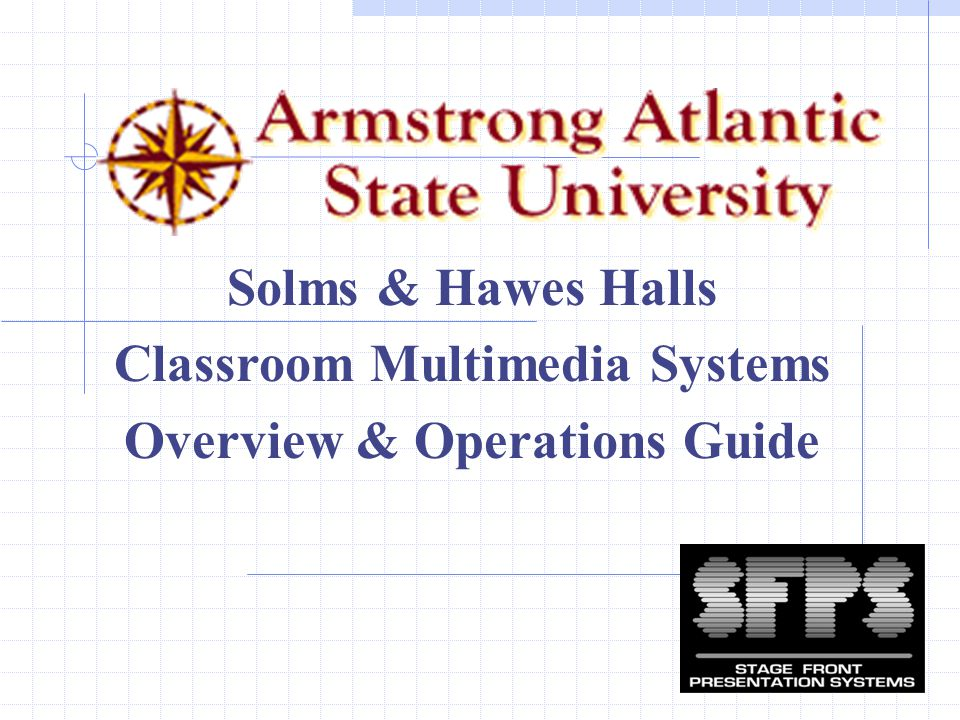Solms & Hawes Halls Classroom Multimedia Systems Overview & Operations Guide