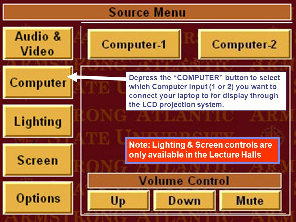 Depress the COMPUTER button to select which Computer Input (1 or 2) you want to connect your laptop to for display through the LCD projection system.