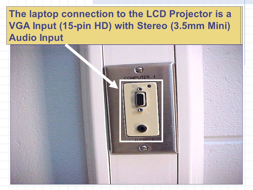 All Lecture Halls and Classrooms offer two laptop computer inputs and one auxiliary video input to LCD projection system. The laptop connection to the
