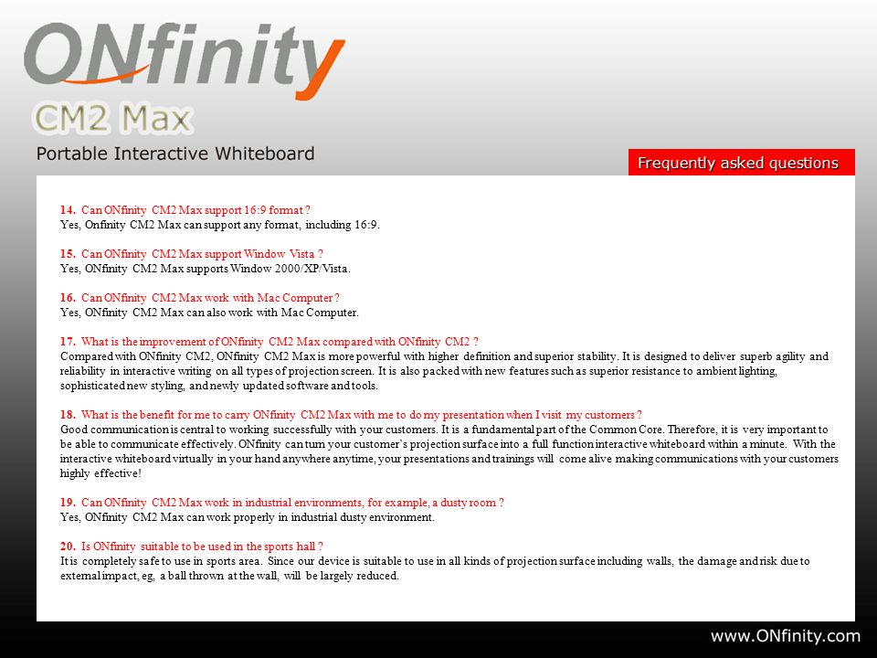 14. Can ONfinity CM2 Max support 16:9 format ? Yes, Onfinity CM2 Max can support any format, including 16:9. 15. Can ONfinity CM2 Max support Window V