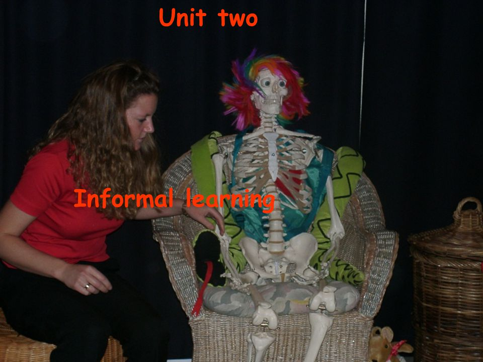 Unit two Informal learning