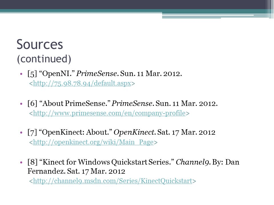 Sources (continued) [5] OpenNI. PrimeSense. Sun.
