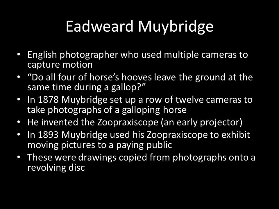 """Eadweard Muybridge English photographer who used multiple cameras to capture motion """"Do all four of horse's hooves leave the ground at the same time d"""