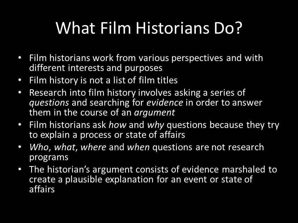 What Film Historians Do.